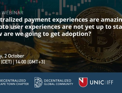 Centralized VS Decentralized Payments – How are we going to get adoption? – Decentralized Cape Town Chapter Webinar